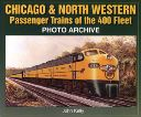CHICAGO & NORTH WESTERN Passenger Trains of the 400Fleet