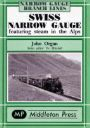 SWISS NARROW GAUGE -featuring steam in the Alps-